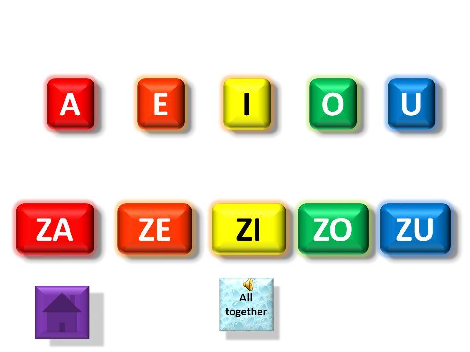 A E I O U ZA ZE ZI ZO ZU All together