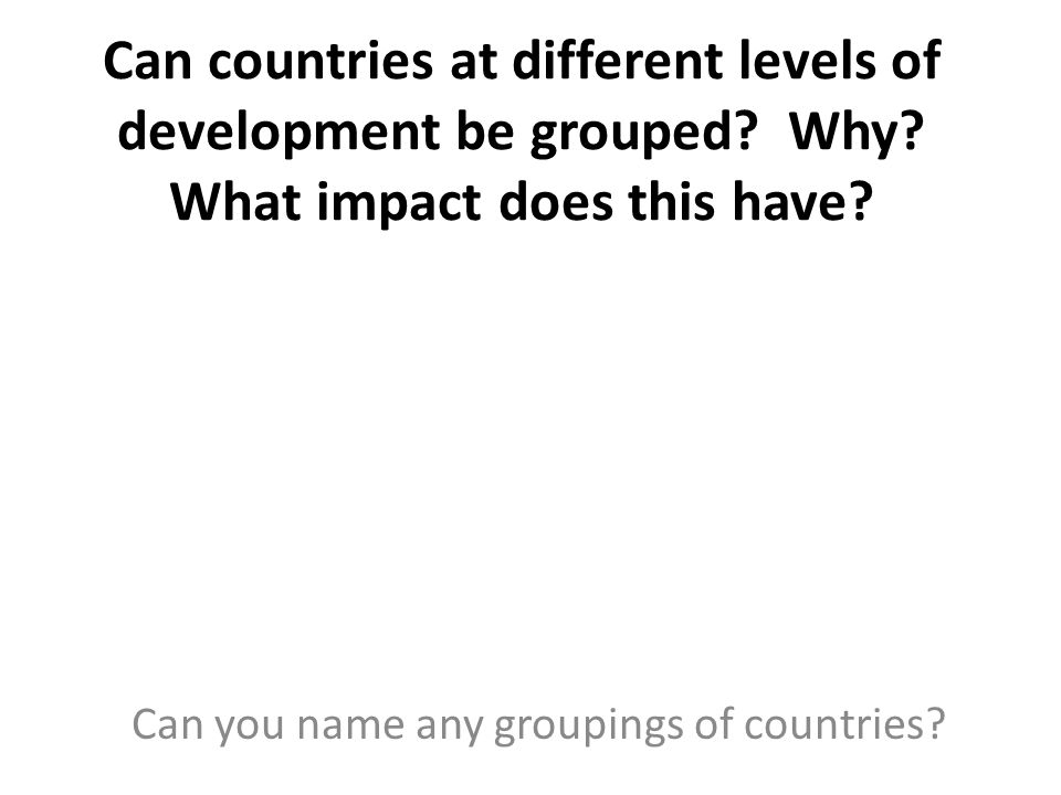 Can you name any groupings of countries