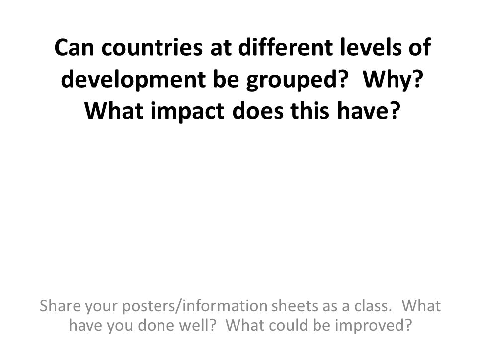 Can countries at different levels of development be grouped. Why