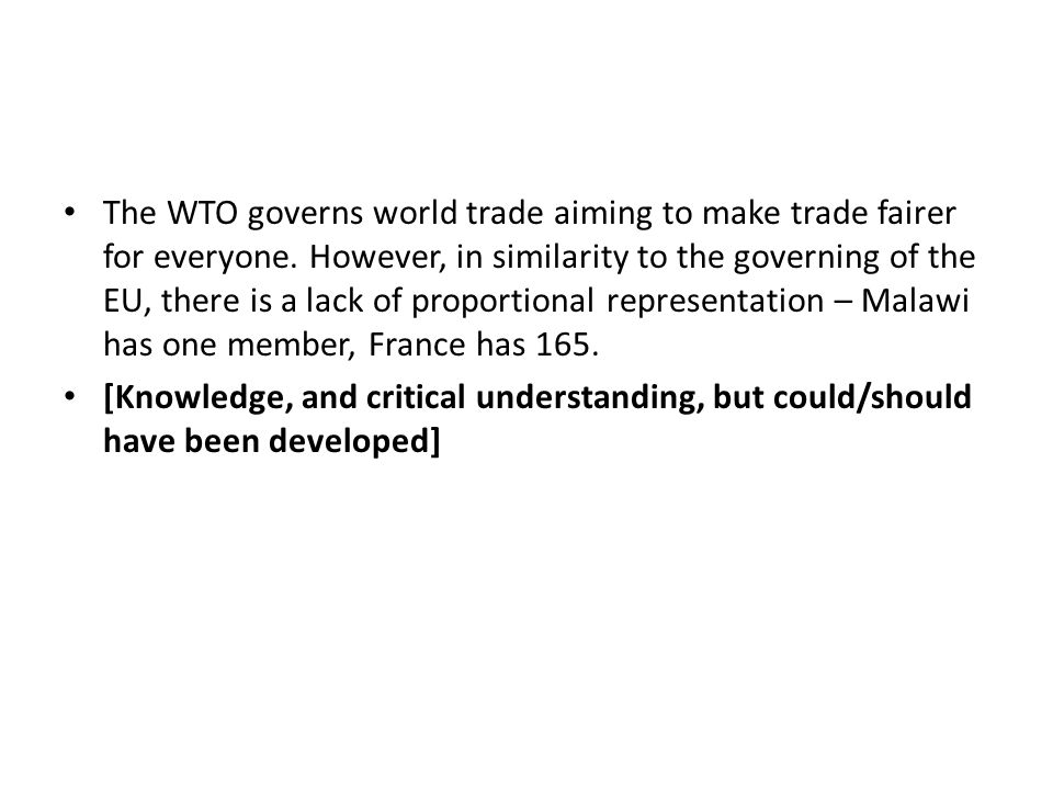 The WTO governs world trade aiming to make trade fairer for everyone