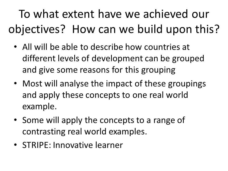 To what extent have we achieved our objectives