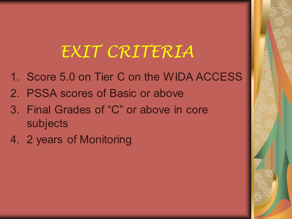Score 5.0 on Tier C on the WIDA ACCESS