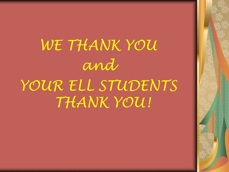 YOUR ELL STUDENTS THANK YOU!