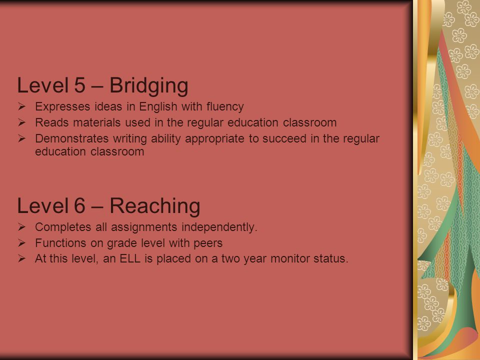 Level 5 – Bridging Level 6 – Reaching