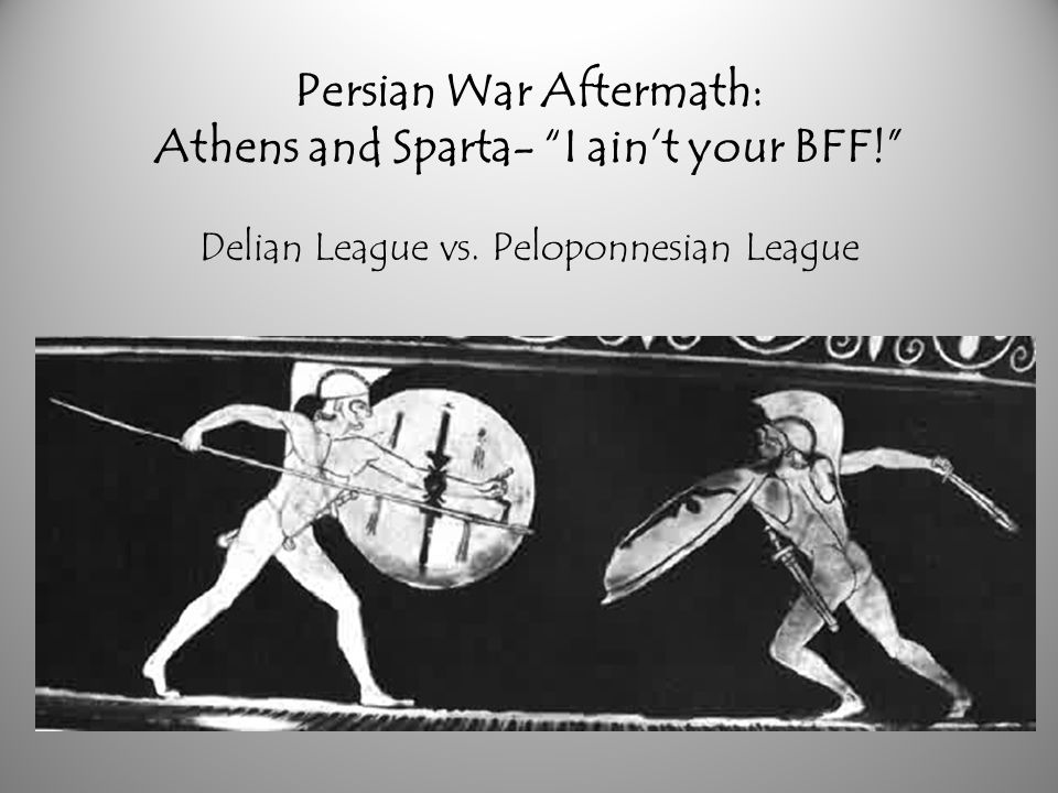 Persian War Aftermath: Athens and Sparta- I ain't your BFF