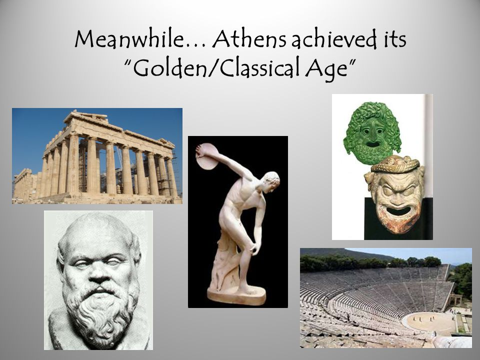 Meanwhile… Athens achieved its Golden/Classical Age
