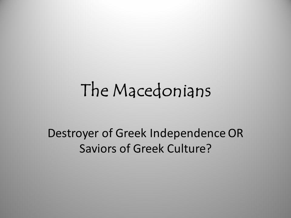 Destroyer of Greek Independence OR Saviors of Greek Culture