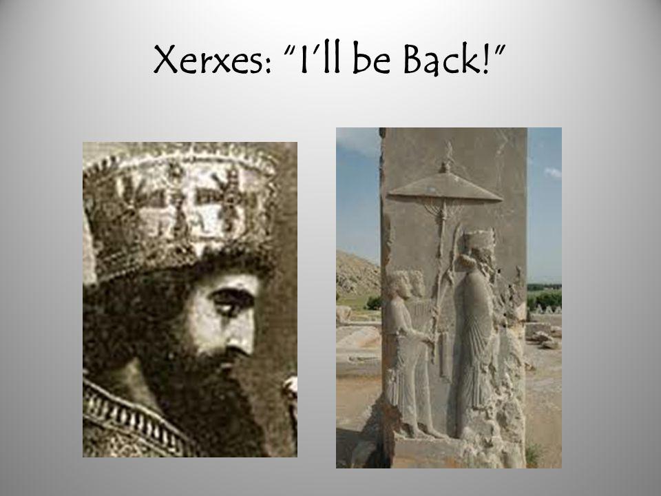 Xerxes: I'll be Back!