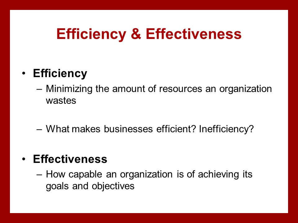 Efficiency & Effectiveness