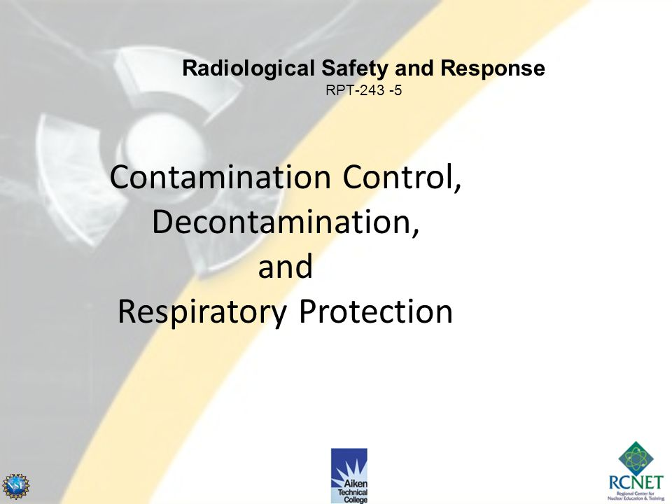Contamination Control, Decontamination, and Respiratory Protection