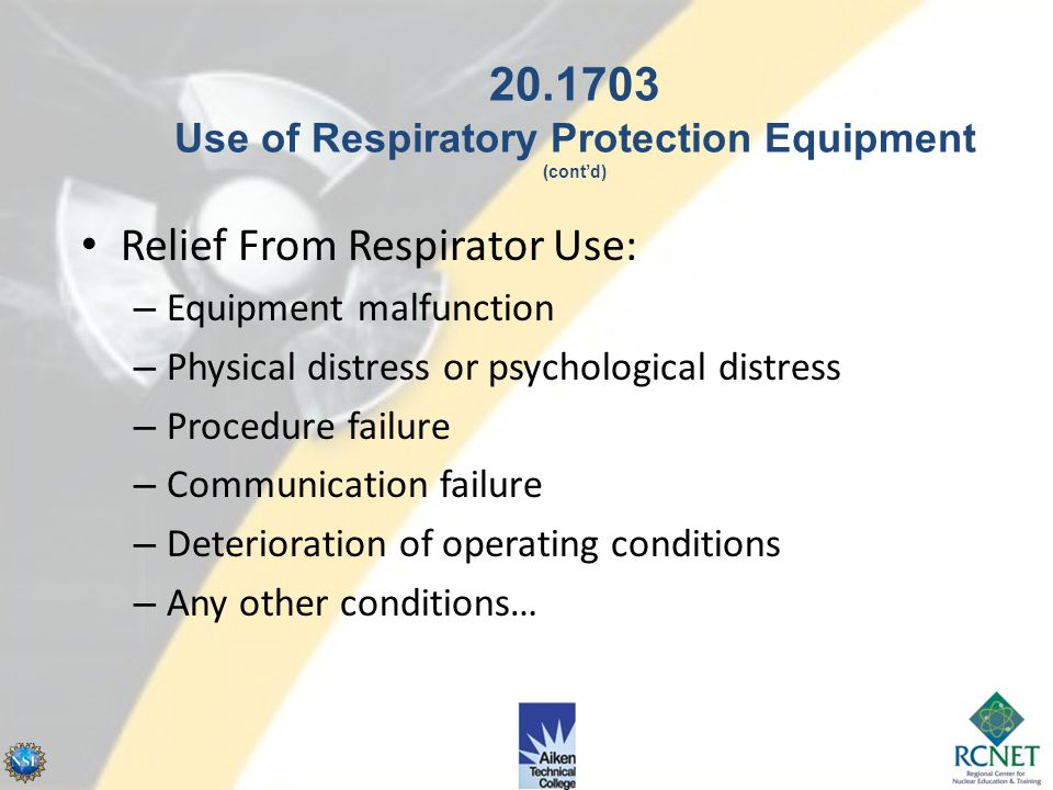 20.1703 Use of Respiratory Protection Equipment (cont'd)