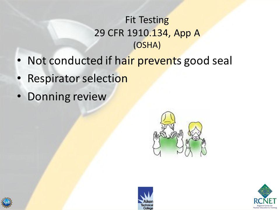 Fit Testing 29 CFR 1910.134, App A (OSHA)