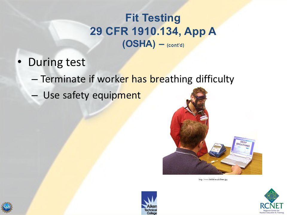 Fit Testing 29 CFR 1910.134, App A (OSHA) – (cont'd)