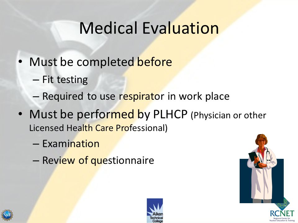 Medical Evaluation Must be completed before