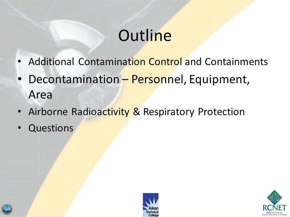 Outline Decontamination – Personnel, Equipment, Area