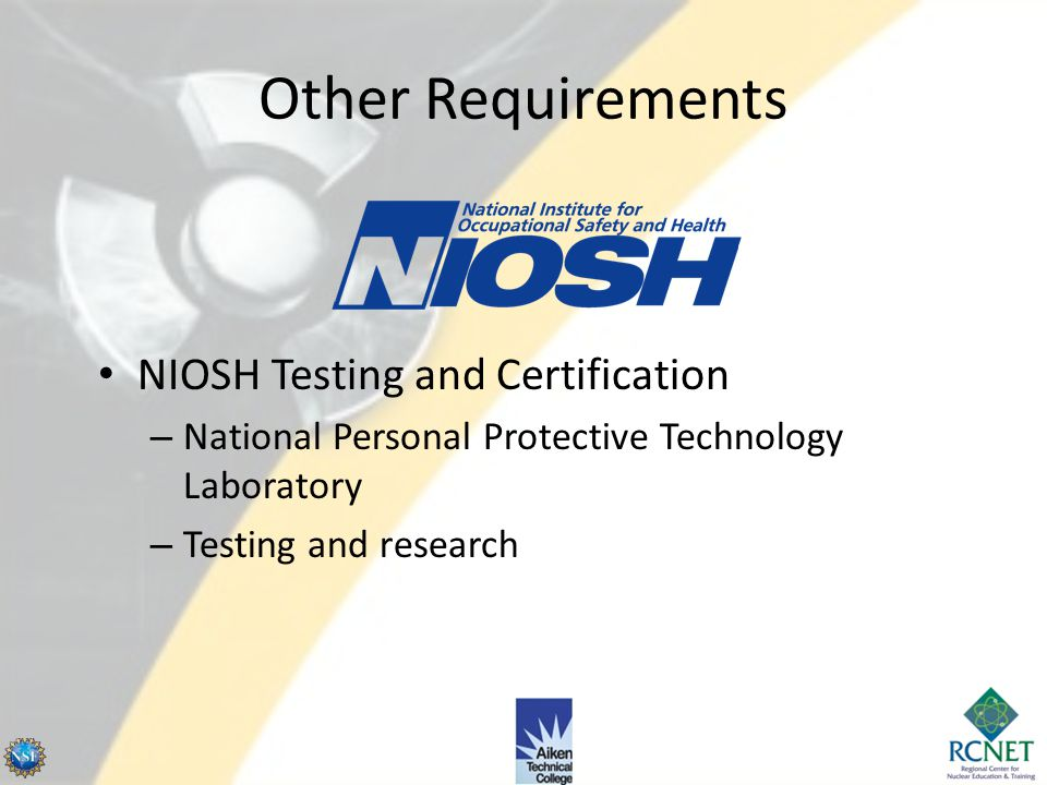 Other Requirements NIOSH Testing and Certification