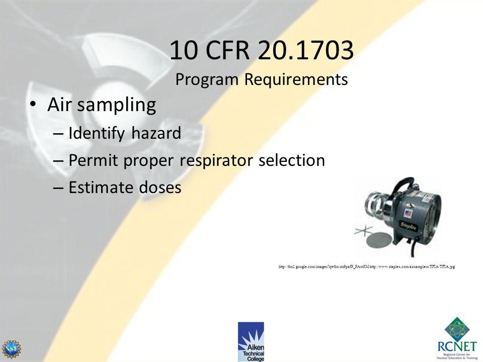 10 CFR 20.1703 Program Requirements