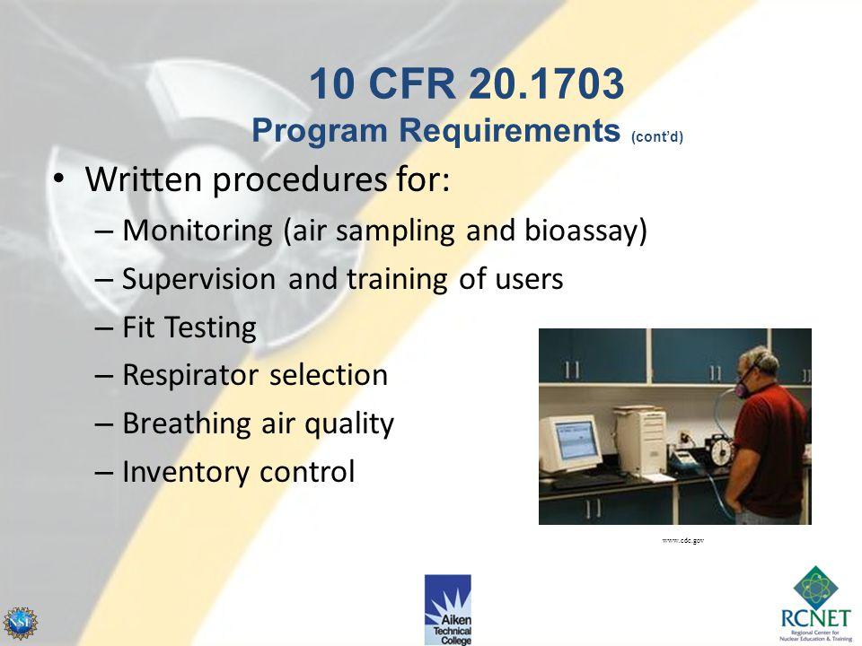 10 CFR 20.1703 Program Requirements (cont'd)