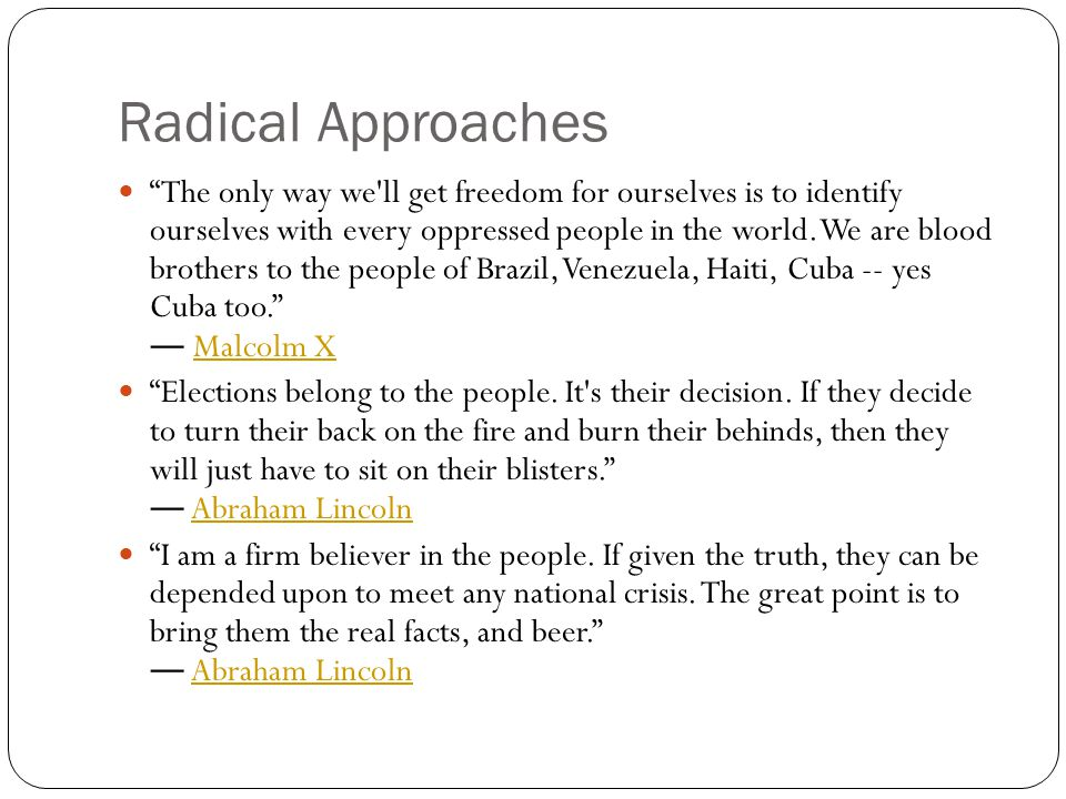Radical Approaches