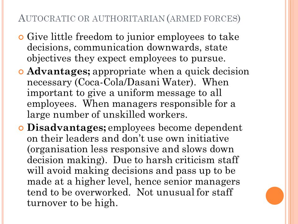 Autocratic or authoritarian (armed forces)
