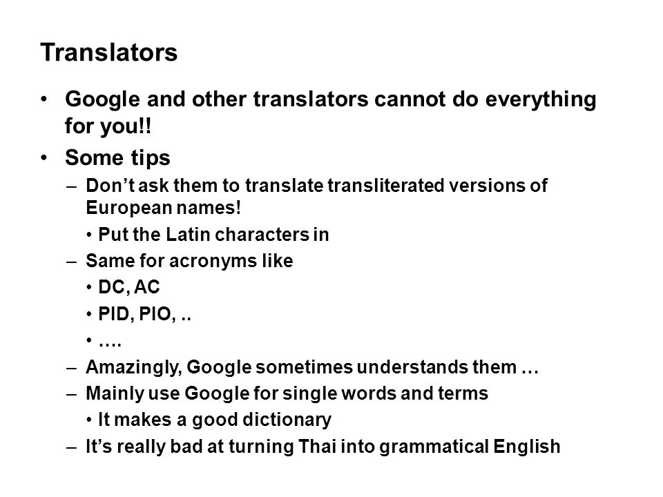 Translators Google and other translators cannot do everything for you!! Some tips.