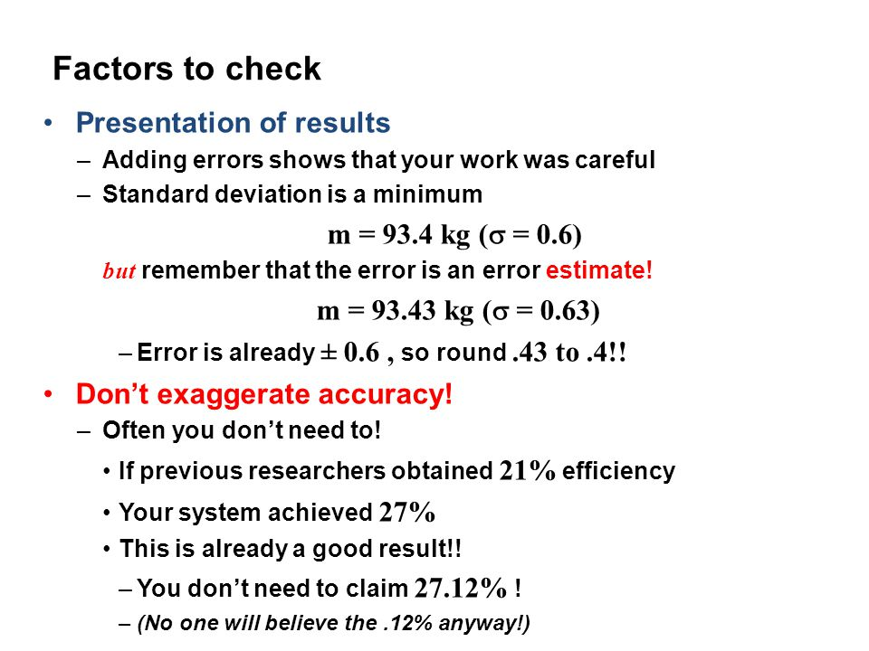 Factors to check Presentation of results m = 93.4 kg ( = 0.6)