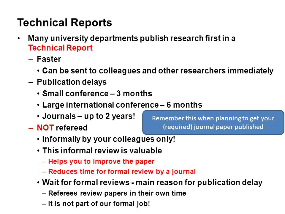 Technical Reports Many university departments publish research first in a Technical Report. Faster.