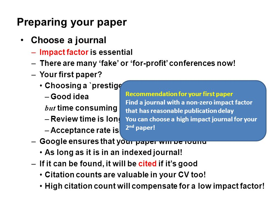 Preparing your paper Choose a journal Impact factor is essential