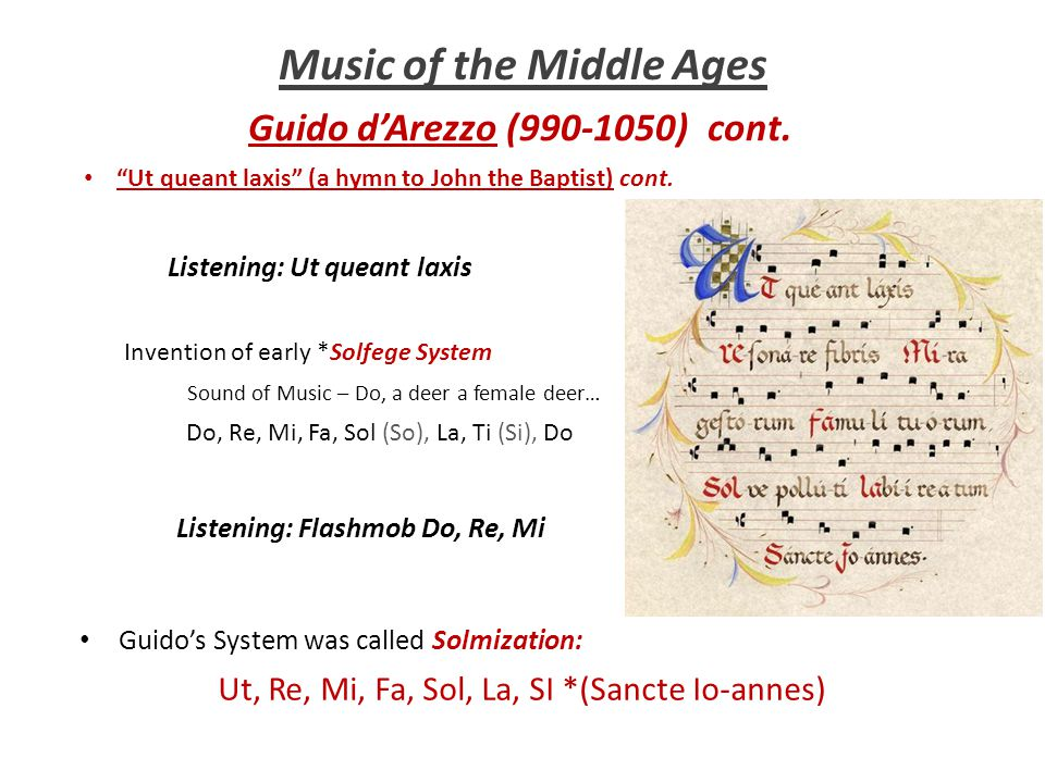 Music of the Middle Ages Guido d'Arezzo (990-1050) cont.