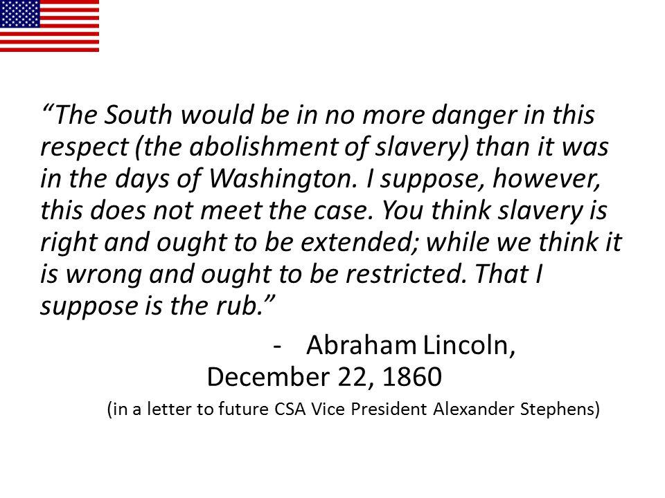 - Abraham Lincoln, December 22, 1860