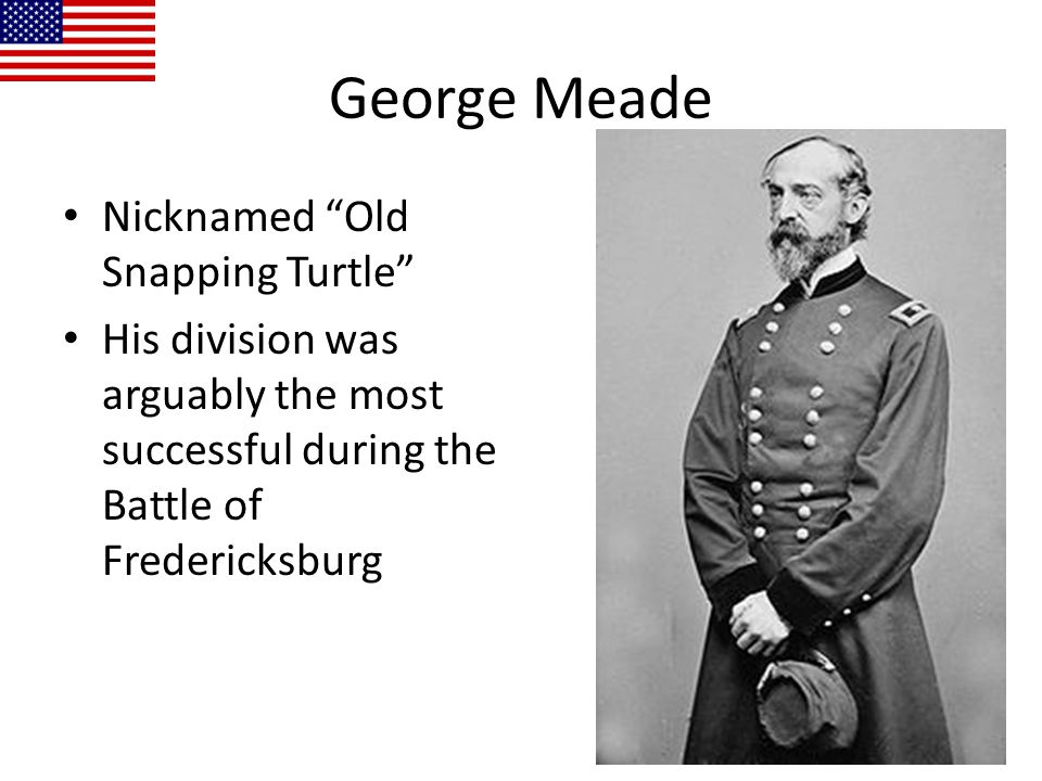 George Meade Nicknamed Old Snapping Turtle