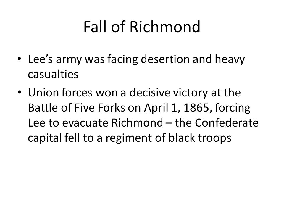 Fall of Richmond Lee's army was facing desertion and heavy casualties