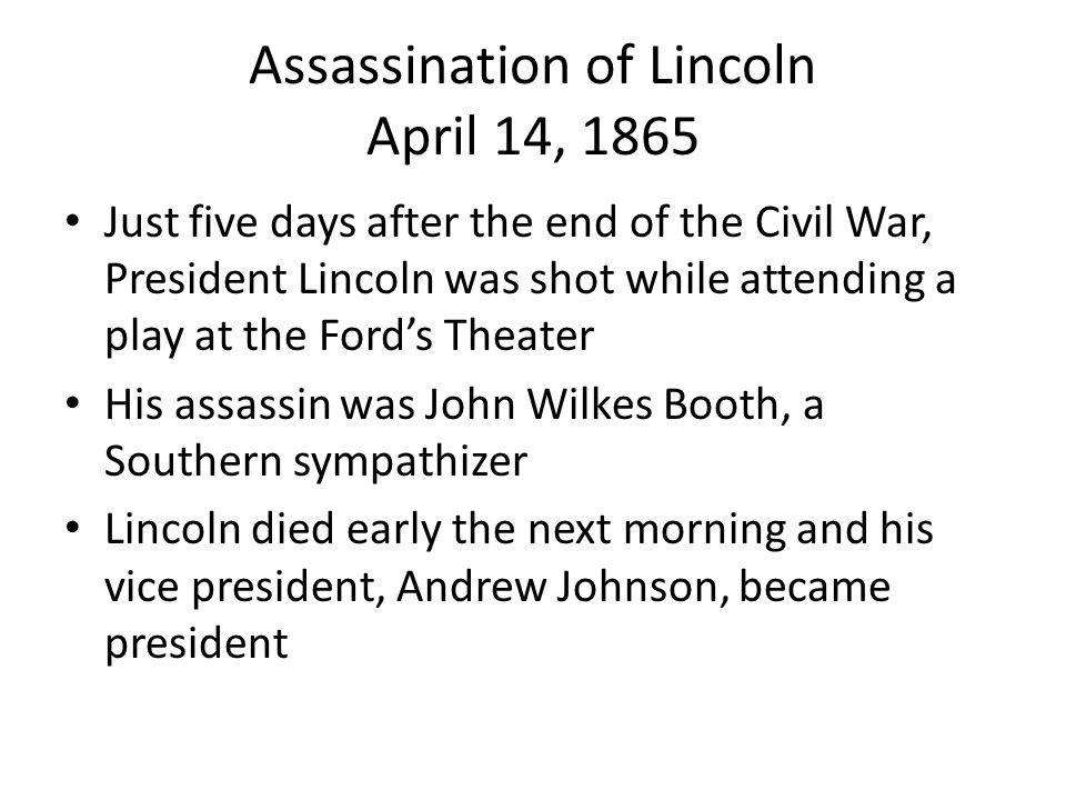 Assassination of Lincoln April 14, 1865