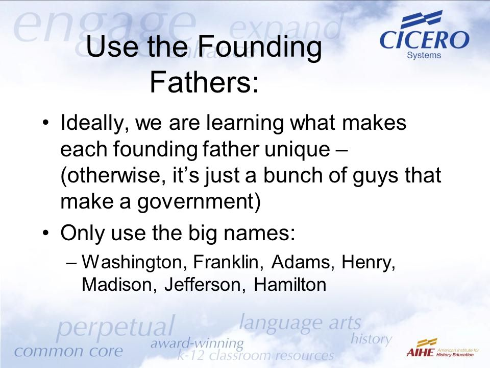Use the Founding Fathers: