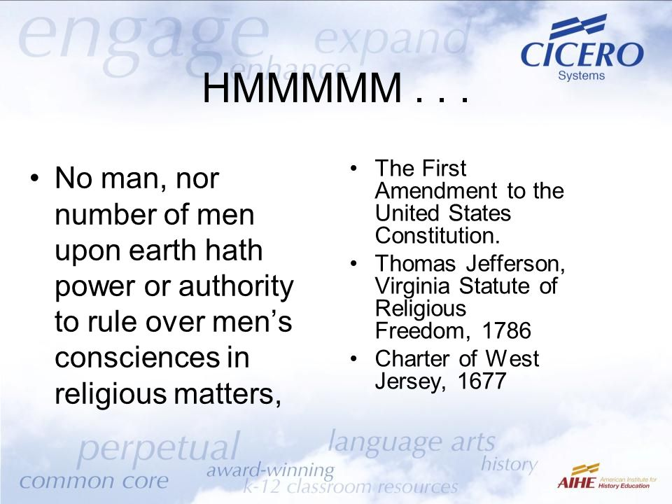 HMMMMM . . . No man, nor number of men upon earth hath power or authority to rule over men's consciences in religious matters,