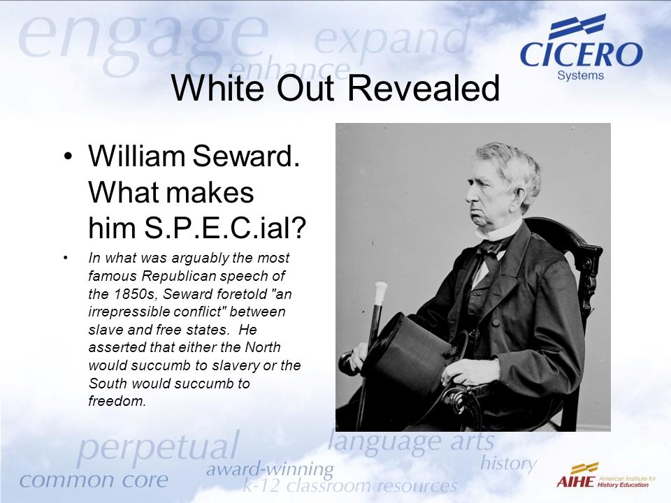 White Out Revealed William Seward. What makes him S.P.E.C.ial