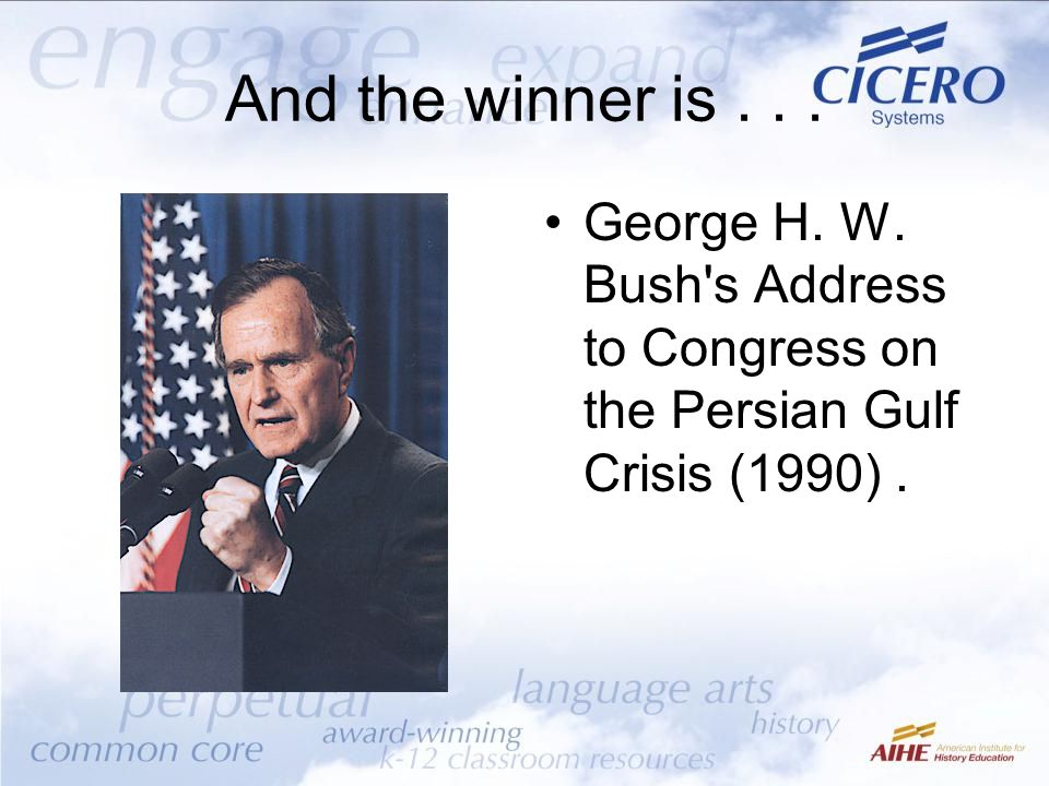 And the winner is . . . George H. W. Bush s Address to Congress on the Persian Gulf Crisis (1990) .