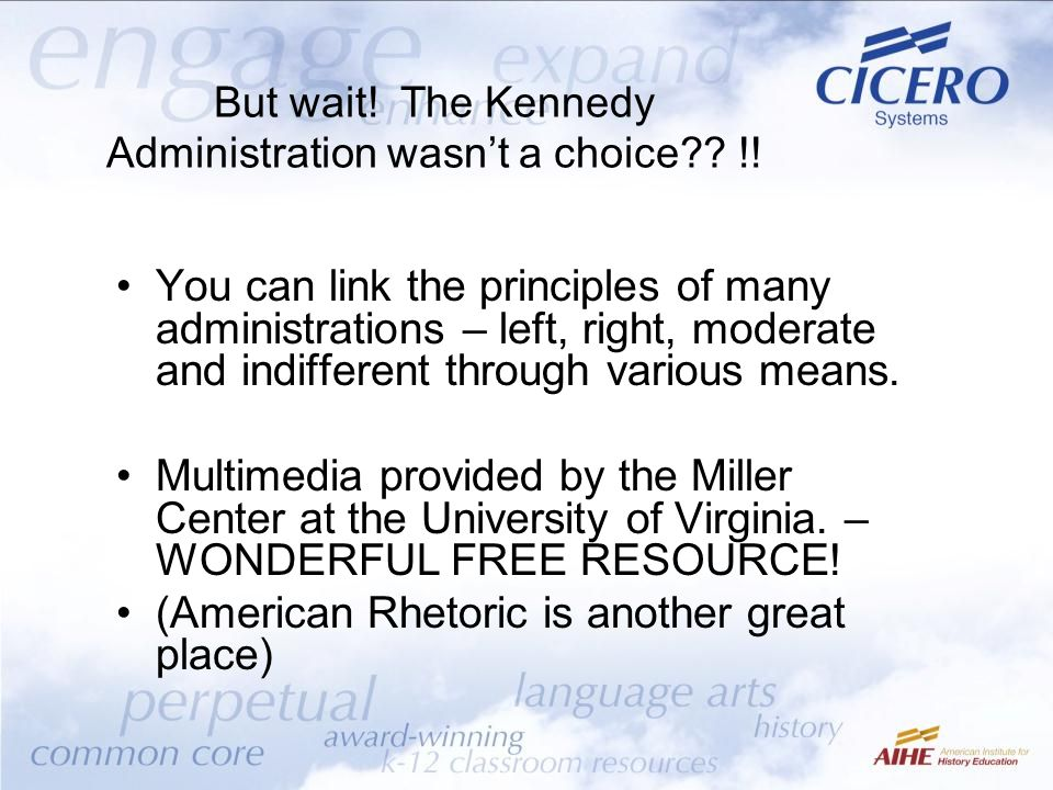 But wait! The Kennedy Administration wasn't a choice !!