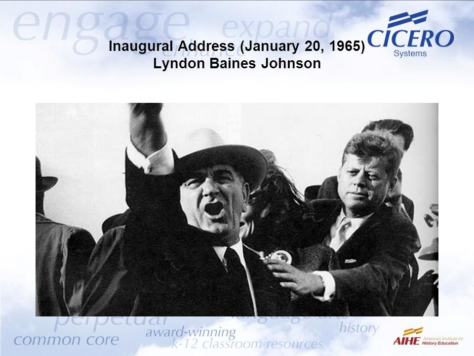 Inaugural Address (January 20, 1965) Lyndon Baines Johnson