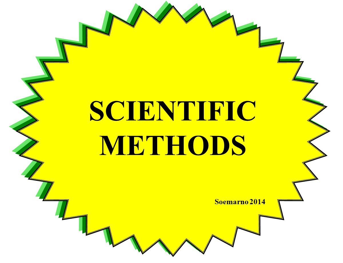 SCIENTIFIC METHODS Soemarno 2014