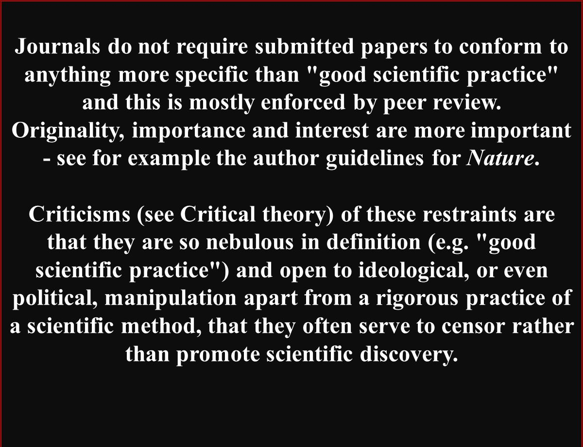 Journals do not require submitted papers to conform to anything more specific than good scientific practice and this is mostly enforced by peer review.