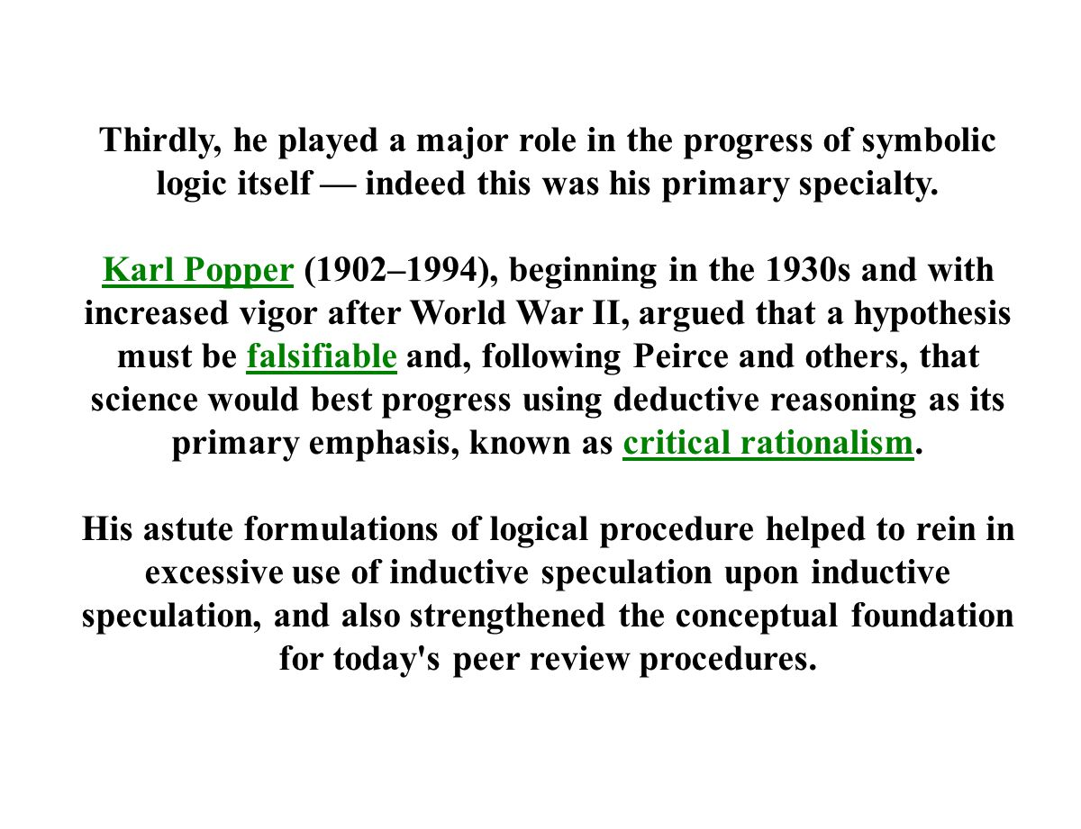 Thirdly, he played a major role in the progress of symbolic logic itself — indeed this was his primary specialty.