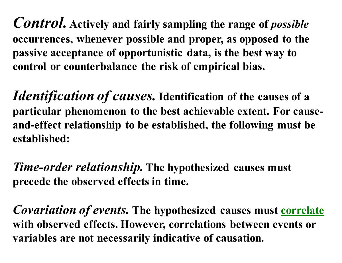 Control. Actively and fairly sampling the range of possible occurrences, whenever possible and proper, as opposed to the passive acceptance of opportunistic data, is the best way to control or counterbalance the risk of empirical bias.