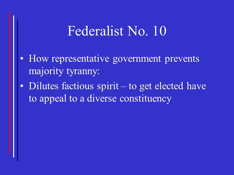 Federalist No. 10 How representative government prevents majority tyranny: