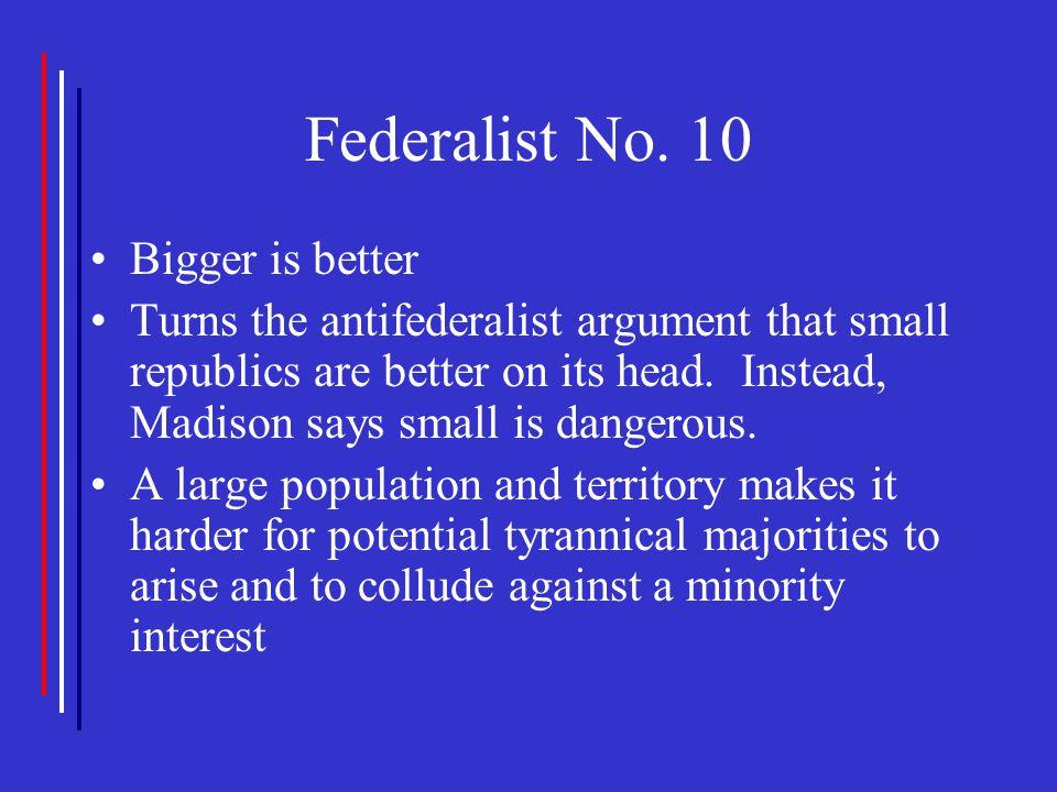 Federalist No. 10 Bigger is better