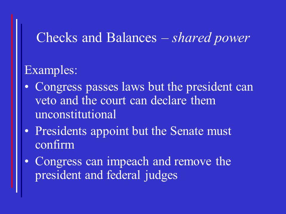 Checks and Balances – shared power