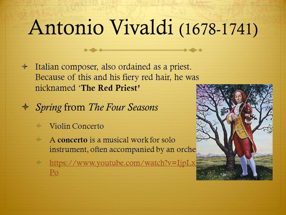 Antonio Vivaldi (1678-1741) Spring from The Four Seasons