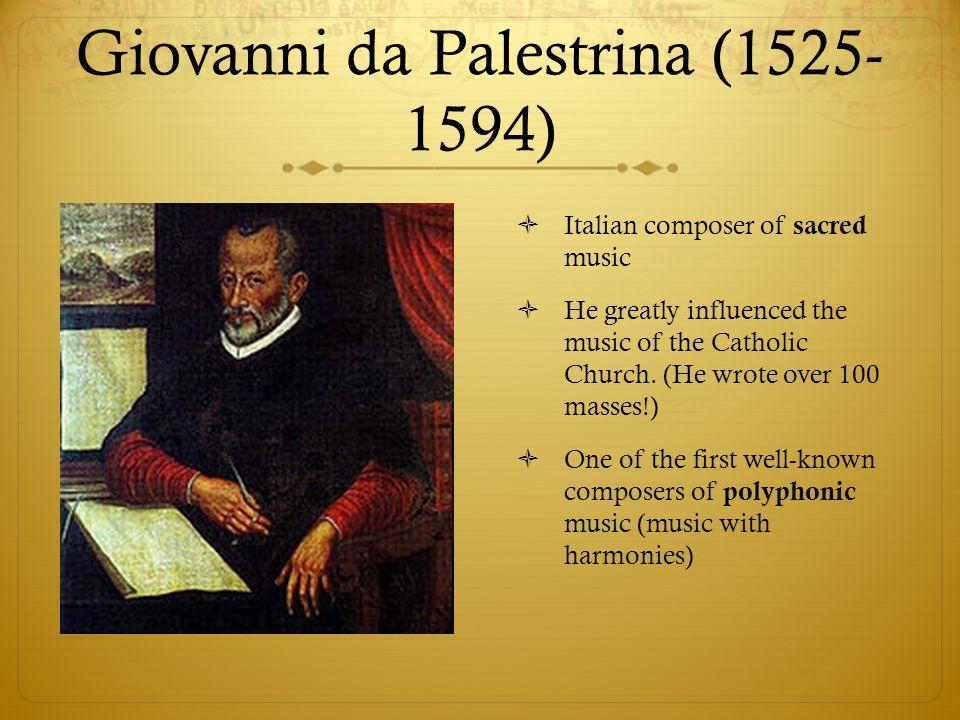 Giovanni da Palestrina (1525-1594)