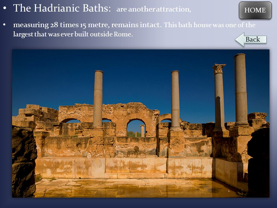 The Hadrianic Baths: are another attraction,