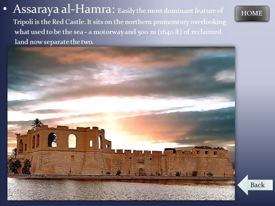 Assaraya al-Hamra: Easily the most dominant feature of